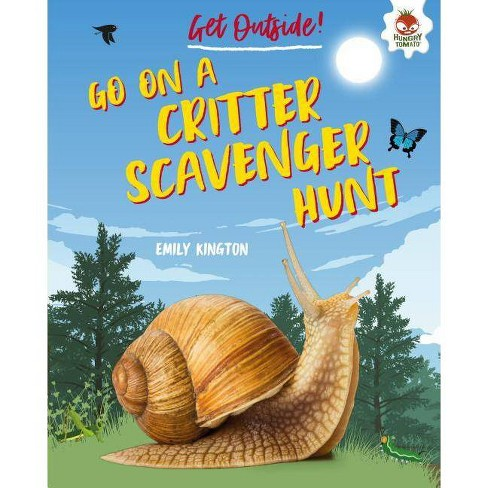 Go on a Critter Scavenger Hunt - (Get Outside!) by  Emily Kington (Hardcover) - image 1 of 1