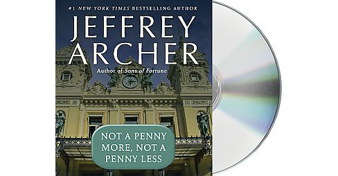 Not a Penny More, Not a Penny Less (Unabridged) (CD/Spoken Word) (Jeffrey Archer) - image 1 of 1