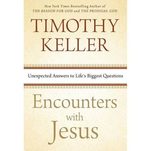 Encounters with Jesus - by  Timothy Keller (Hardcover) - image 1 of 1