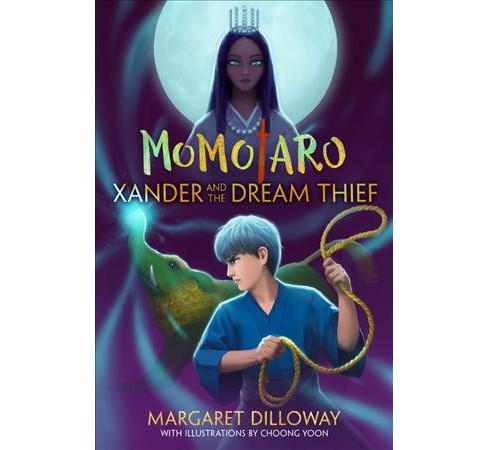 Xander and the Dream Thief -  (Momotaro) by Margaret Dilloway (Paperback) - image 1 of 1