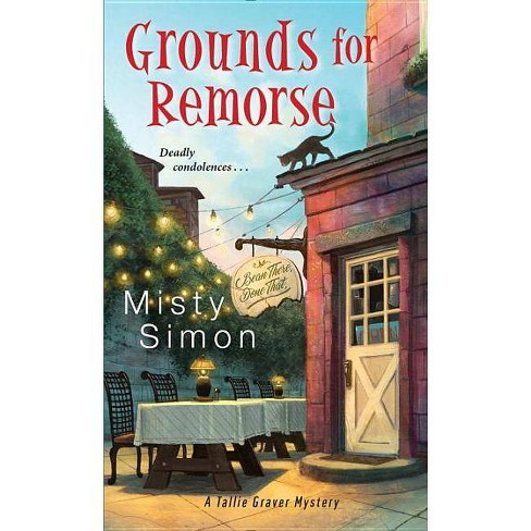 Grounds for Remorse - (Tallie Graver Mystery) by  Misty Simon (Paperback) - image 1 of 1