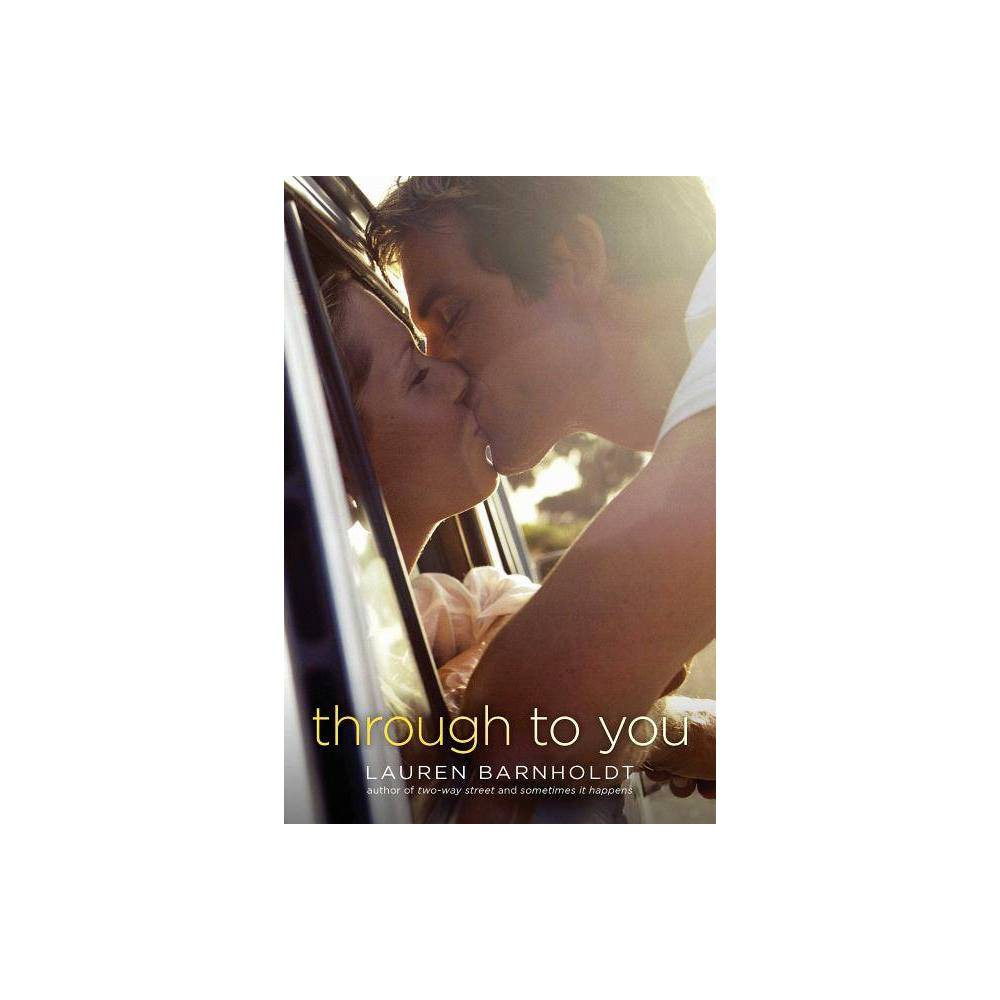 Through To You By Lauren Barnholdt Paperback