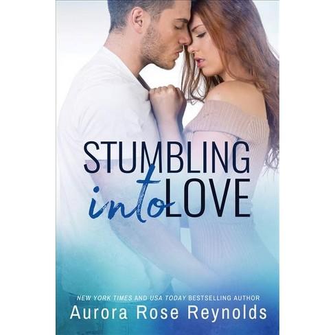 Stumbling Into Love Paperback Aurora Rose Reynolds Target
