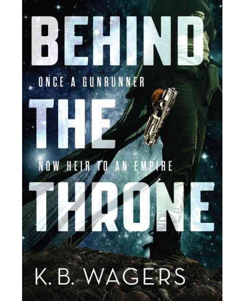 Behind the Throne (Paperback) (K. B. Wagers) - image 1 of 1