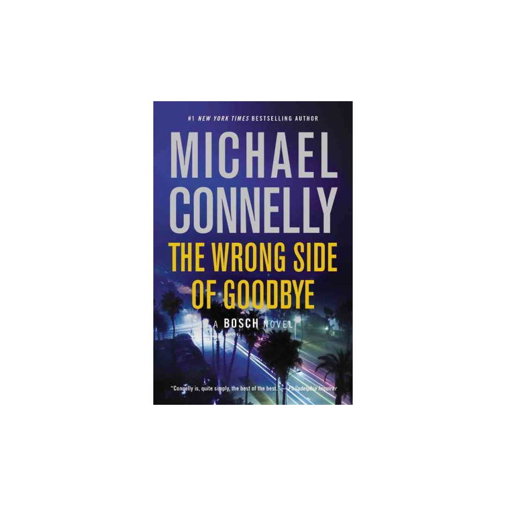 Wrong Side of Goodbye - Reprint (Bosch) by Michael Connelly (Paperback)