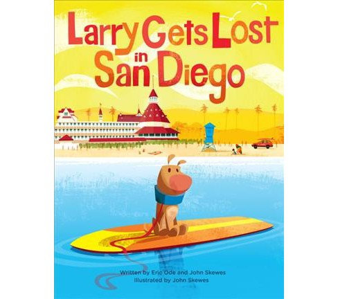Larry Gets Lost in San Diego -  (Larry Gets Lost) by John Skewes & Eric Ode (Hardcover) - image 1 of 1
