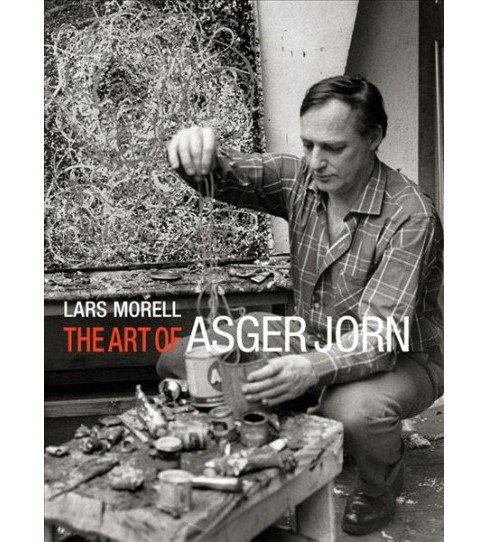 Art of Asger Jorn -  by Lars Morell (Hardcover) - image 1 of 1