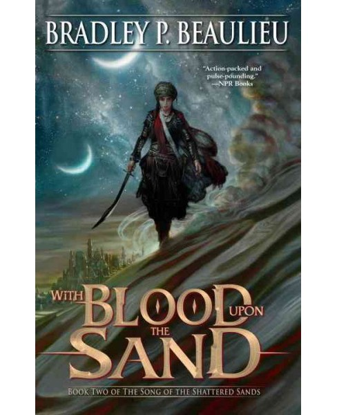 With Blood Upon the Sand (Hardcover) (Bradley P. Beaulieu) - image 1 of 1