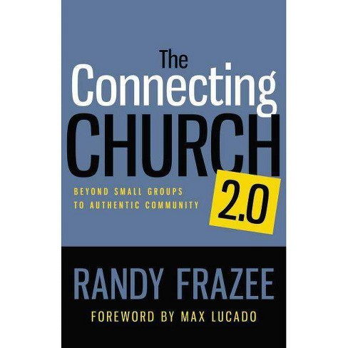 The Connecting Church 2.0 - by  Randy Frazee (Paperback) - image 1 of 1