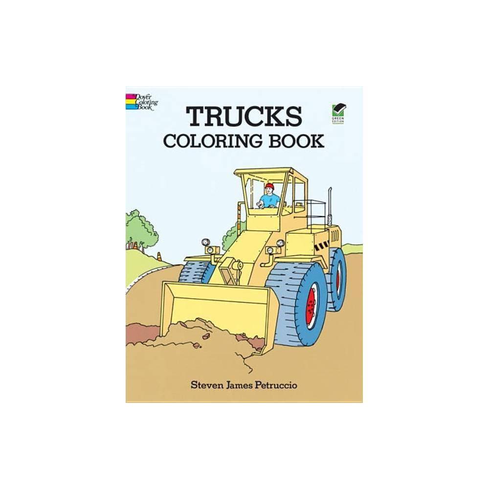 Trucks Coloring Book Dover Design Coloring Books By Steven James Petruccio Paperback
