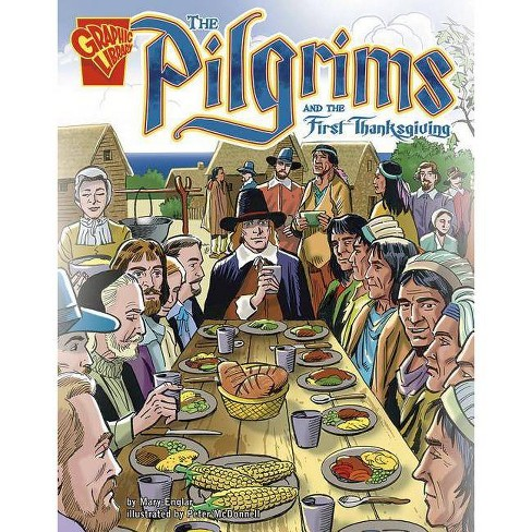 The Pilgrims and the First Thanksgiving - (Graphic History) by  Mary L Englar (Paperback) - image 1 of 1