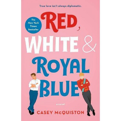 Red, White & Royal Blue -  by Casey Mcquiston (Paperback)