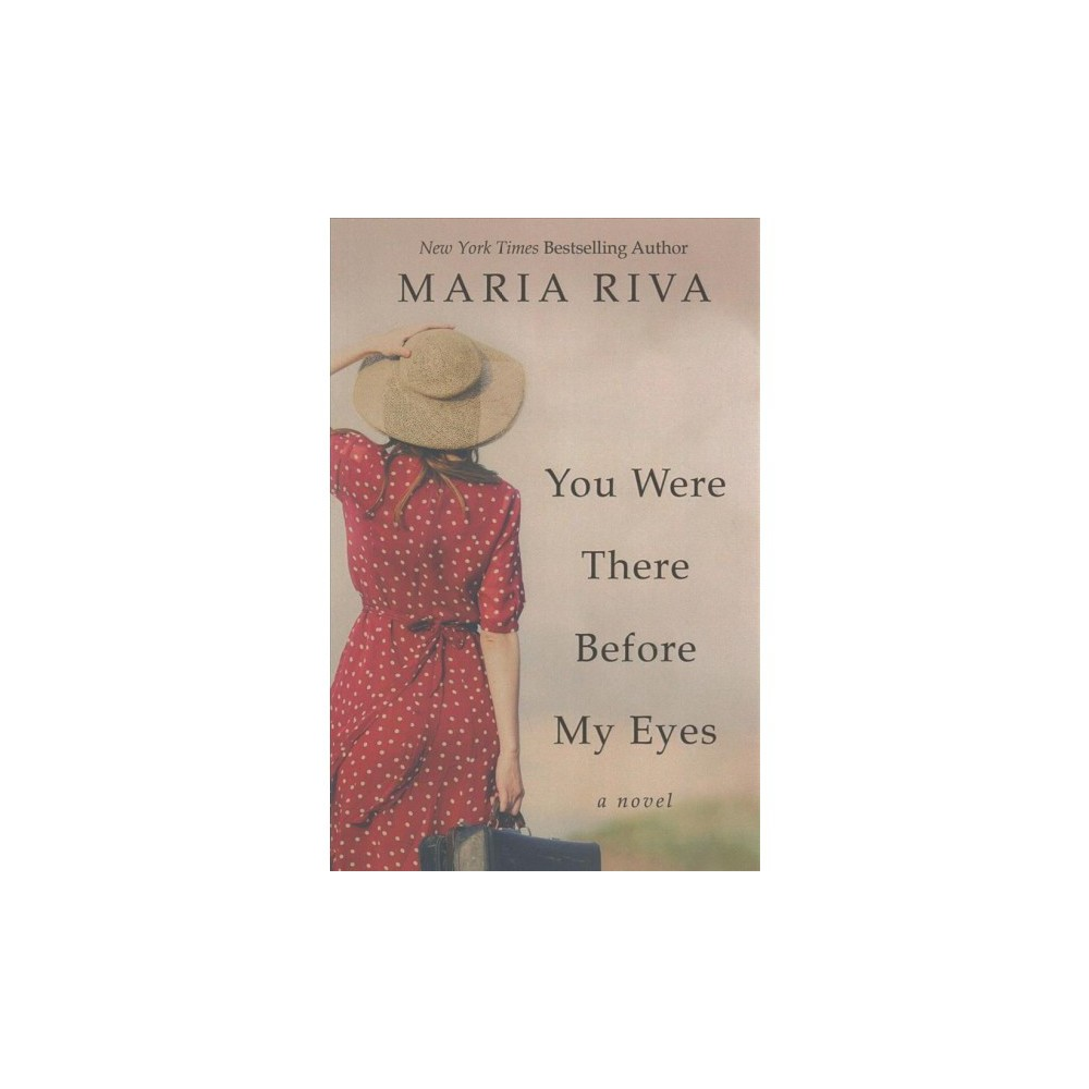 You Were There Before My Eyes - Large Print by Maria Riva (Paperback)