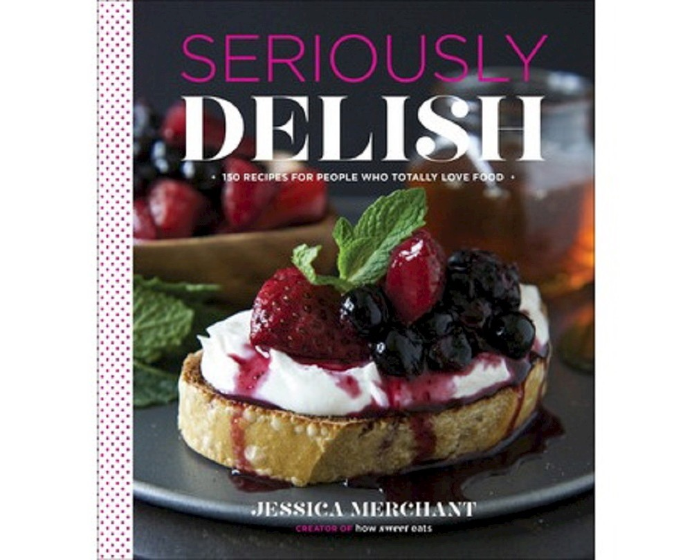 Baker Seriously Delish : 150 Recipes for People Who Total...
