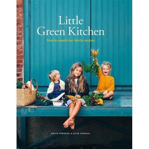 Little Green Kitchen - by David Frenkiel & Luise Vindahl (Hardcover)