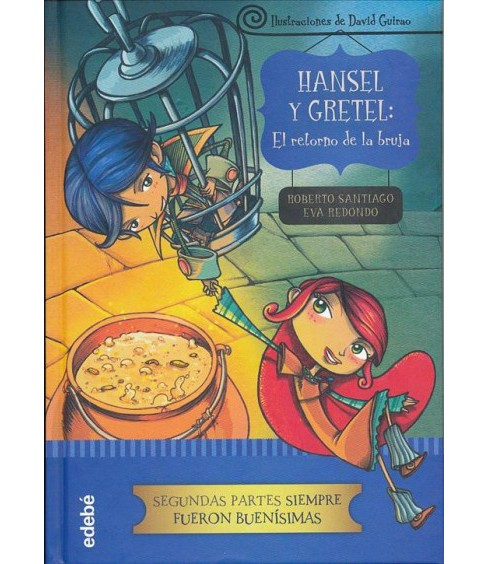 Hansel y Gretel : El retorno de la bruja / the Return of the Witch (Hardcover) (Roberto Santiago & Eva - image 1 of 1