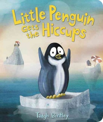 Little Penguin Gets the Hiccups (Hardcover)(Tadgh Bentley)