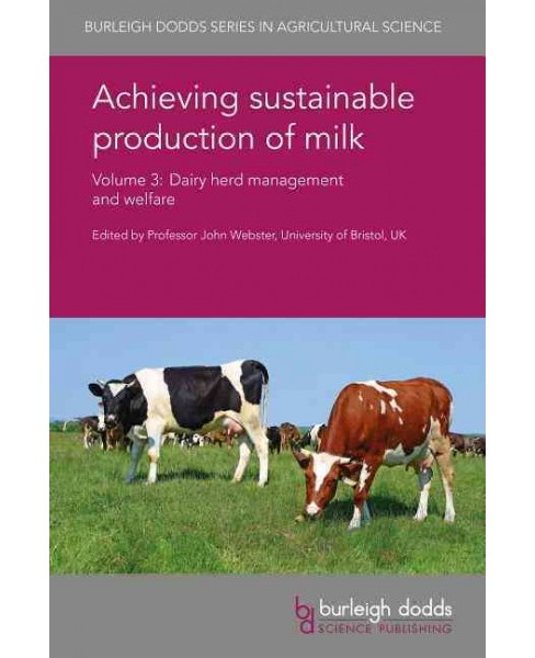 Achieving sustainable production of milk : Dairy herd management and welfare (Vol 3) (Hardcover) (Clive - image 1 of 1