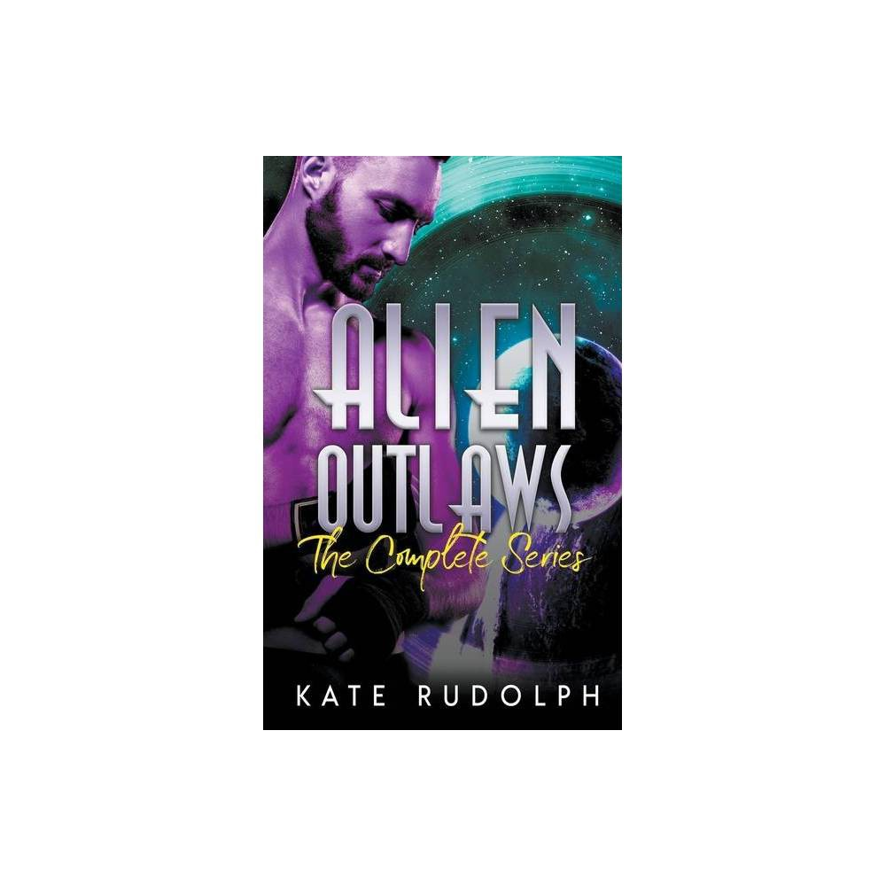 Alien Outlaws By Kate Rudolph Paperback