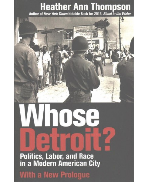 Whose Detroit? : Politics, Labor, and Race in a Modern American City (New) (Paperback) (Heather Ann - image 1 of 1
