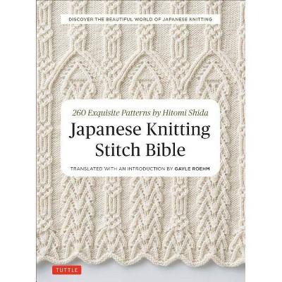 Japanese Knitting Stitch Bible - by Hitomi Shida (Paperback)
