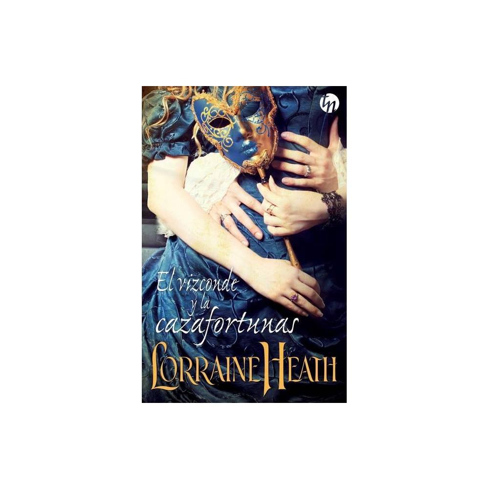 El Vizconde Y La Cazafortunas By Lorraine Heath Paperback