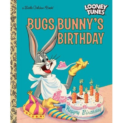 Bugs Bunny's Birthday (Looney Tunes) - (Little Golden Book) by  Elizabeth Beecher (Hardcover)