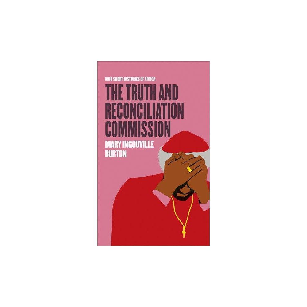 Truth and Reconciliation Commission (Paperback) (Mary Ingouville Burton)
