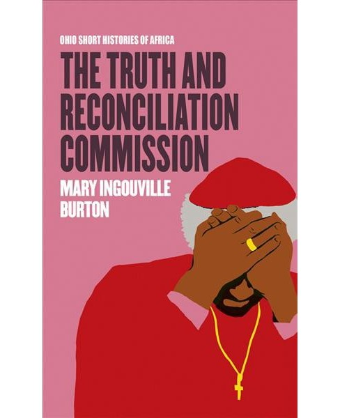 Truth and Reconciliation Commission (Paperback) (Mary Ingouville Burton) - image 1 of 1
