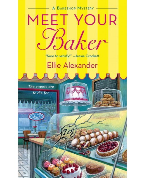 Meet Your Baker (Paperback) (Ellie Alexander) - image 1 of 1