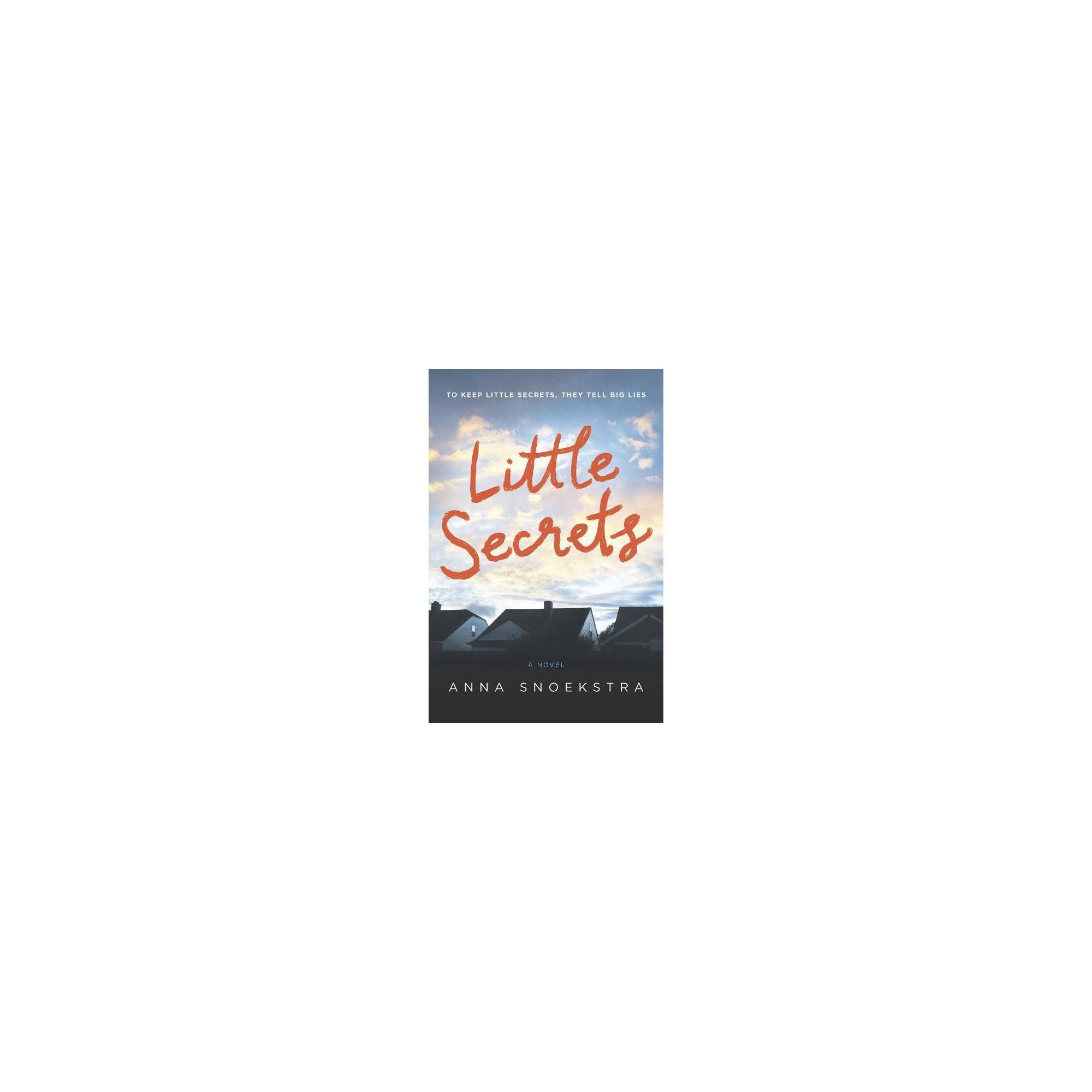 Little Secrets - by Anna Snoekstra (Paperback)
