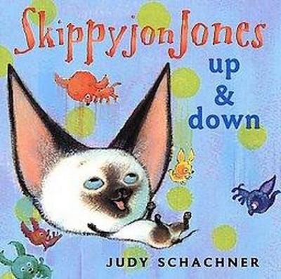 Skippyjon Jones: Up and Down - by Judy Schachner (Board_book)