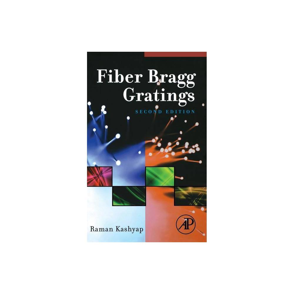 Fiber Bragg Gratings 2nd Edition By Raman Kashyap Hardcover
