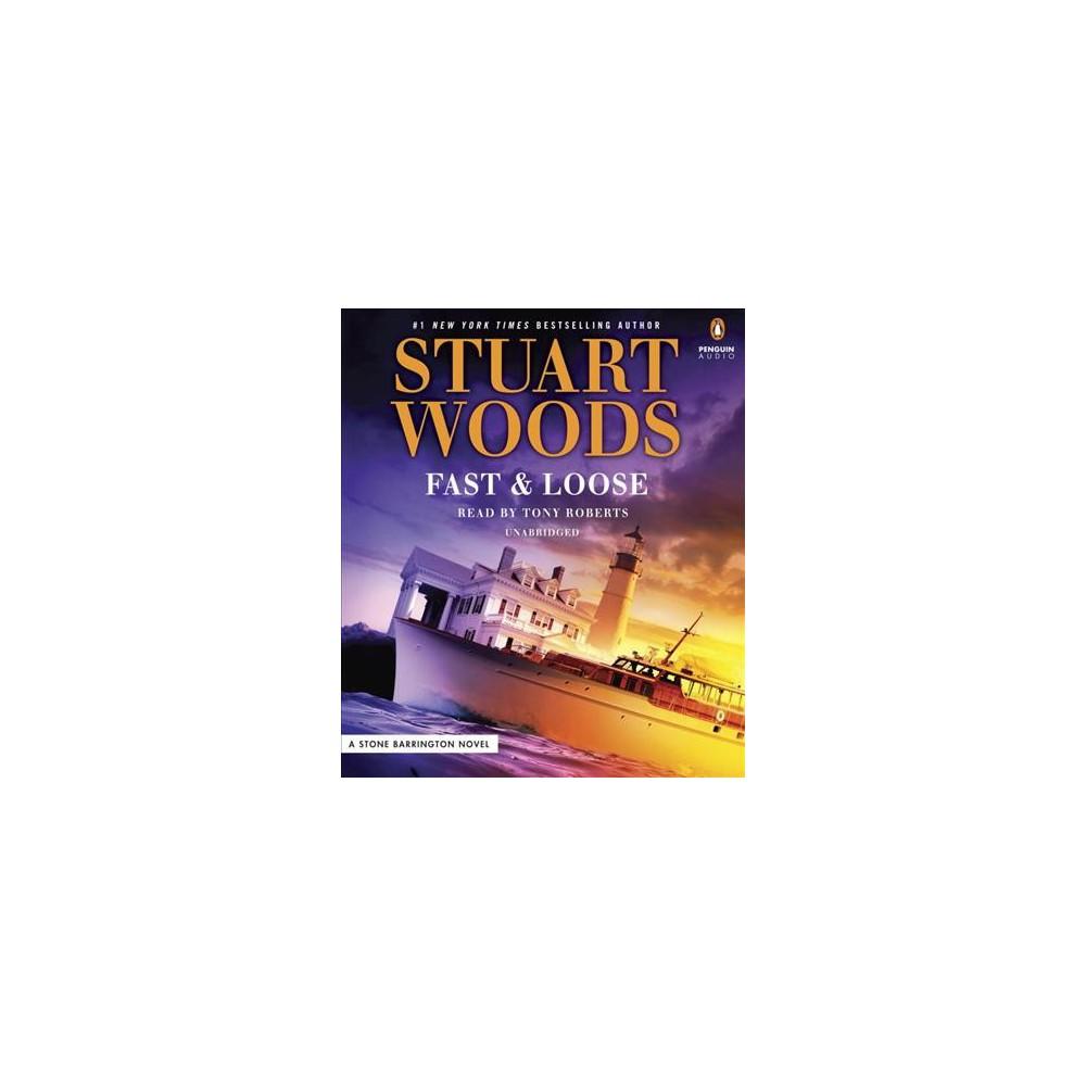 Fast & Loose (Unabridged) (CD/Spoken Word) (Stuart Woods)