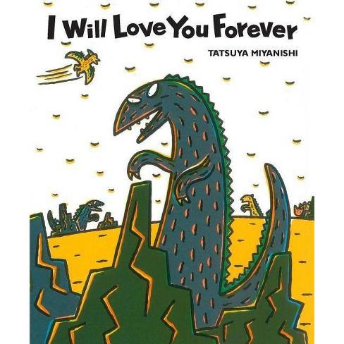I Will Love You Forever - (Tyrannosaurus) by  Tatsuya Miyanishi (Paperback) - image 1 of 1