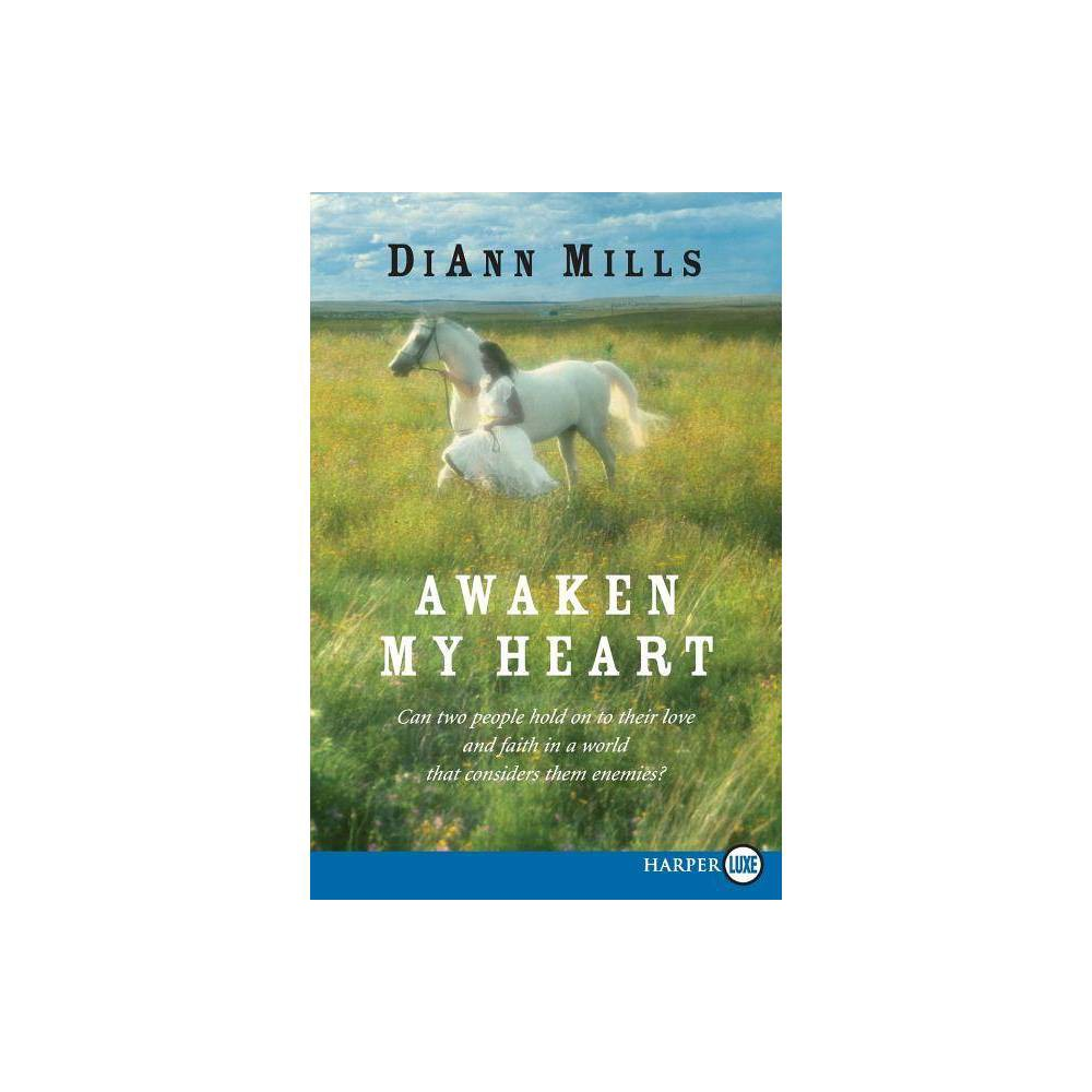 Awaken My Heart Lp Large Print By Diann Mills Paperback