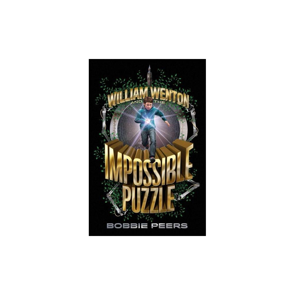 William Wenton and the Impossible Puzzle - (William Wenton) by Bobbie Peers (Hardcover)