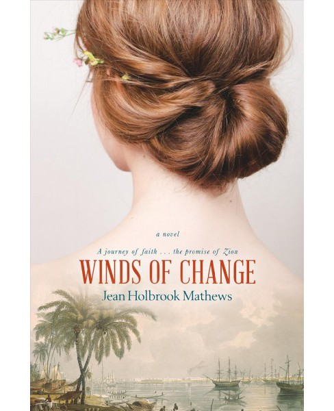 Winds of Change -  by Jean Holbrook Mathews (Paperback) - image 1 of 1