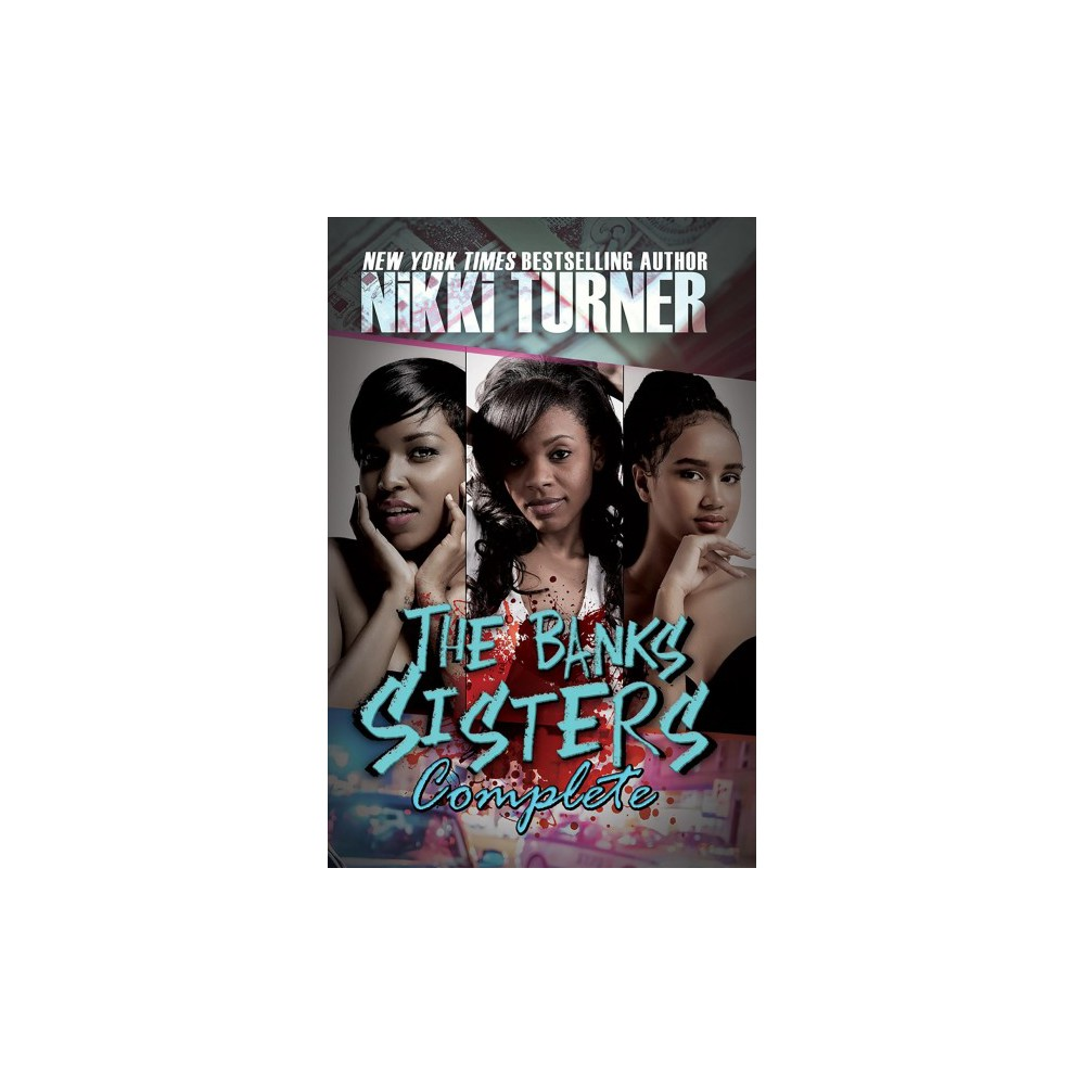 Banks Sisters Complete - by Nikki Turner (Paperback)