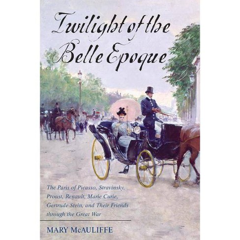 Twilight of the Belle Epoque - by  Mary McAuliffe (Hardcover) - image 1 of 1