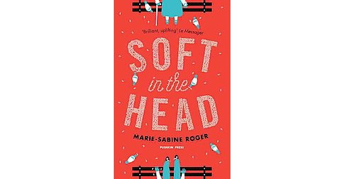 Soft in the Head (Paperback) (Marie-Sabine Roger) - image 1 of 1