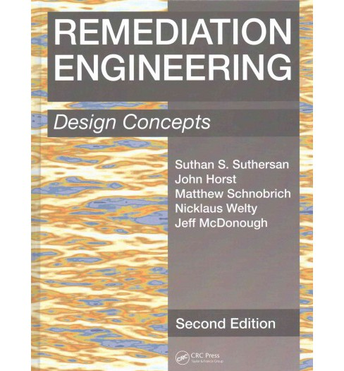 Remediation Engineering : Design Concepts (Hardcover) (Suthan S. Suthersan & John Horst & Matthew - image 1 of 1