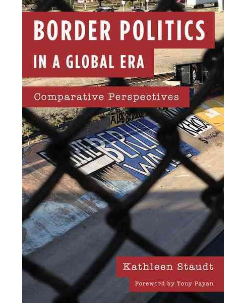 Border Politics in a Global Era : Comparative Perspectives (Paperback) (Kathleen Staudt) - image 1 of 1