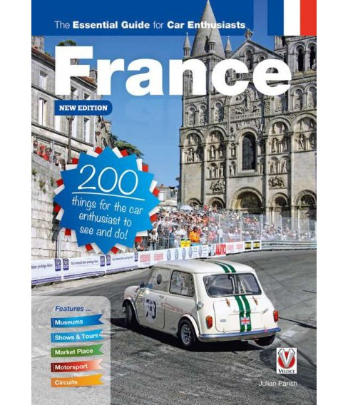 France : The Essential Guide for Car Enthusiasts; 200 Things for the Car Enthusiast to See and Do - image 1 of 1