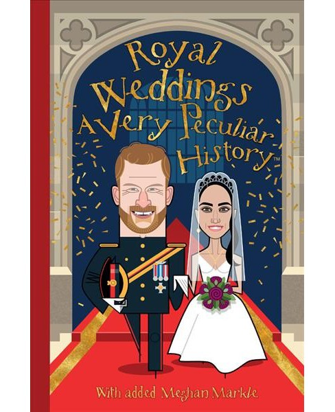 Royal Weddings -  (Very Peculiar History) by Fiona MacDonald (Hardcover) - image 1 of 1