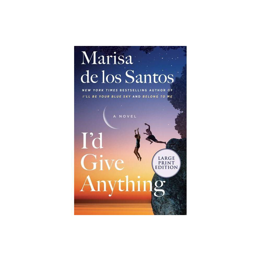 I D Give Anything Large Print By Marisa De Los Santos Paperback