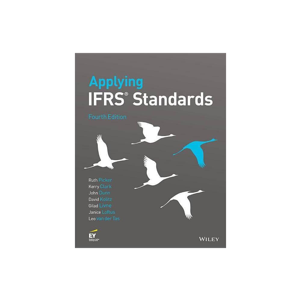 Applying Ifrs Standards 4th Edition By Ruth Picker Kerry Clark John Dunn David Kolitz Gilad Livne Janice Loftus Leo Van Der Tas