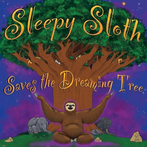 Sleepy Sloth Saves the Dreaming Tree - by  Odin's Eye (Paperback) - image 1 of 1