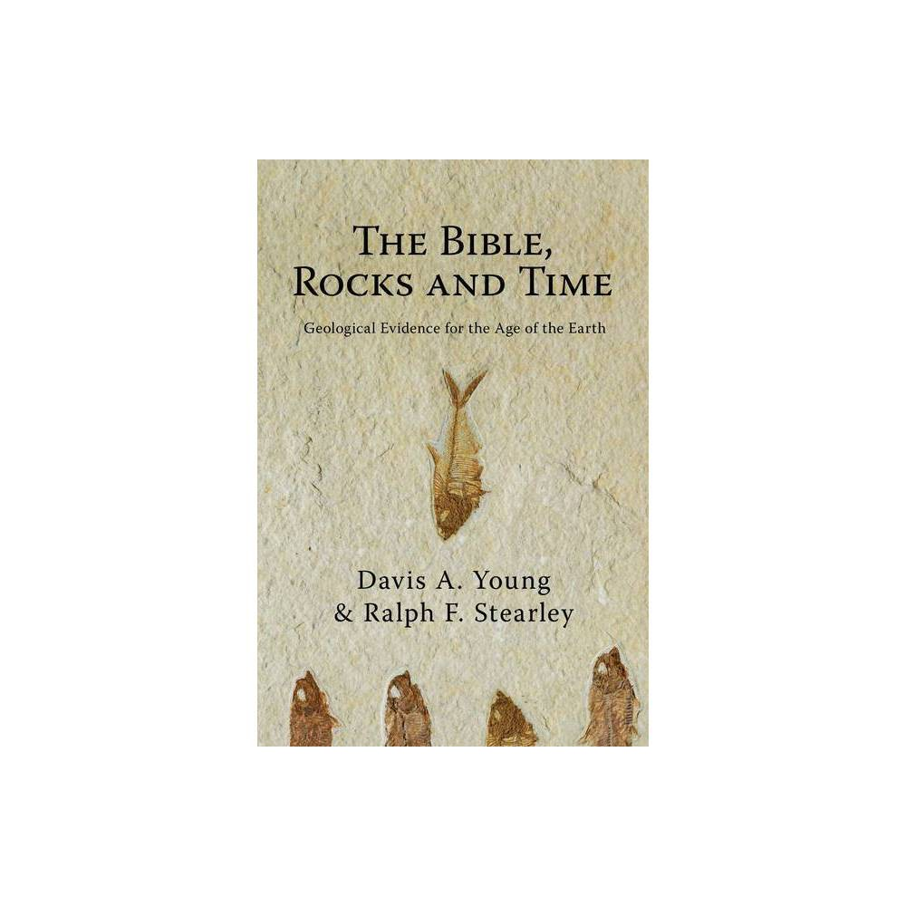 The Bible Rocks And Time By Davis A Young Ralph F Stearley Paperback