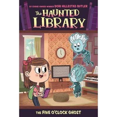 The Five O'Clock Ghost - (Haunted Library) by  Dori Hillestad Butler (Paperback)